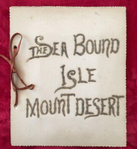 THE SEA BOUND ISLE MOUNT DESERT - MAINE - PICTURE ALBUM 1890