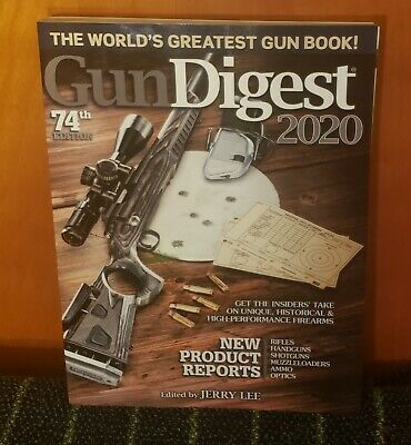 Gun Digest 2020; 74th Edition; The World's Greatest Gun Book!