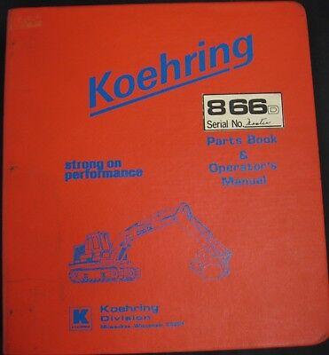 Koehring Model 866d Excavator Parts Catalog Operators Manual