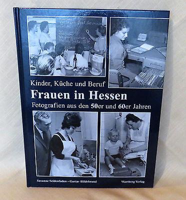 Frauen in Hessen - Kinder, Küche und Beruf Fotografien aus den 50er & 60er Jahre
