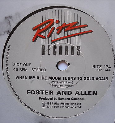 "FOSTER & ALLEN - When My Blue Moon Turns To Gold Again - Ex Con 7"" Single Ritz"