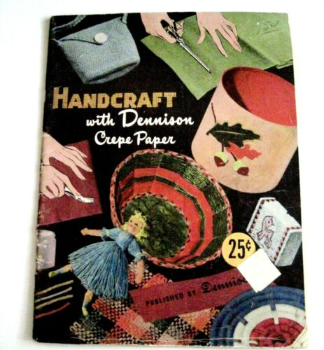 "1951 Booklet ""Dennison"" Handcraft with Crepe Paper w/ Lots of Craft Ideas  *"