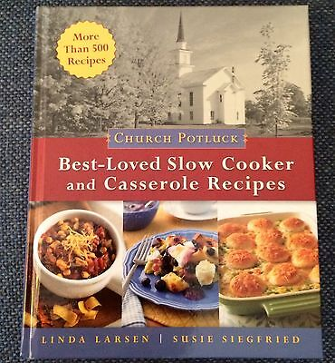 NEW, HARDCOVER- CHURCH POTLUCK: BEST LOVED SLOW COOKER & CASSEROLE RECIPES