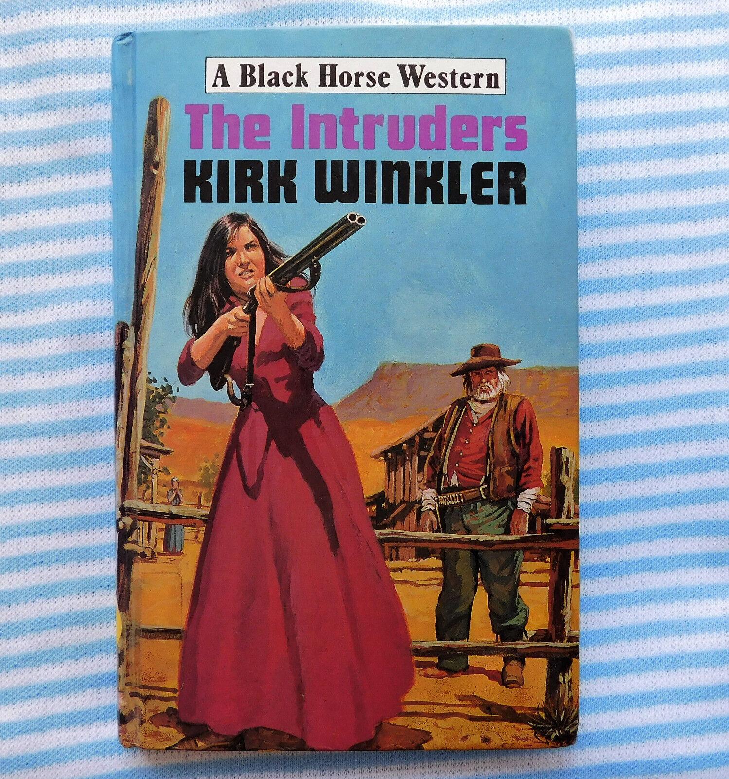 The Intruders by Kirk Winkler Black Horse Western cowboy book vintage 1990s HB