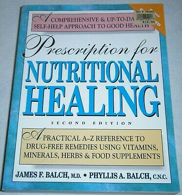 VGUC! PRESCRIPTION For NUTRITIONAL HEALING By James F. Balch & Phyllis A.