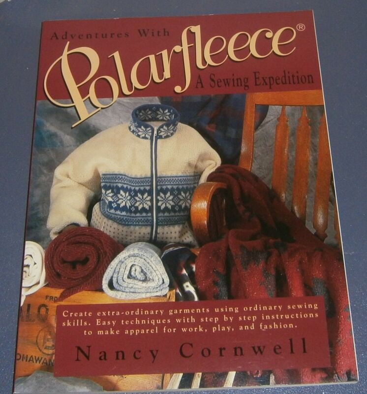Adventures with Polarfleece : A Sewing Expedition by Nancy Cornwell (1997,...