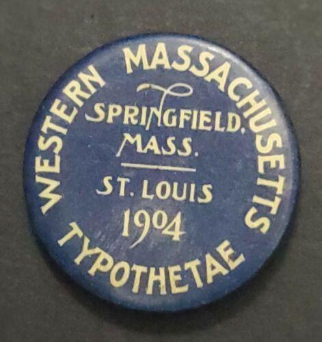 1904 St. Louis Worlds Fair Springfield Massachusetts Typothetae Button Pin