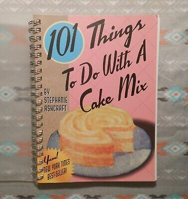 101 Things to Do with a Cake Mix by Stephanie Ashcraft (1st Ed, Spiral Bound) (101 Things To Do With A Cake Mix)