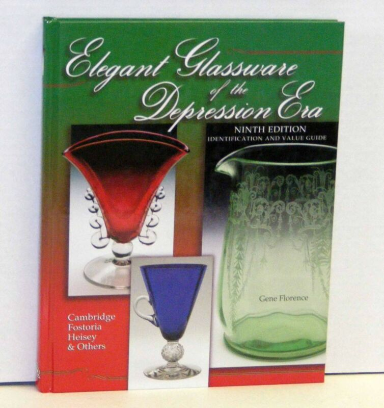 Elegant Glassware of the Depression Era ID & Value Guide 9th Ed by Gene Florence