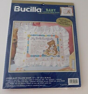 Bucilla BABY Counted Cross Stitch Kit Loved Alot Pillow Sham Birth Certificate  Counted Cross Stitch Pillow