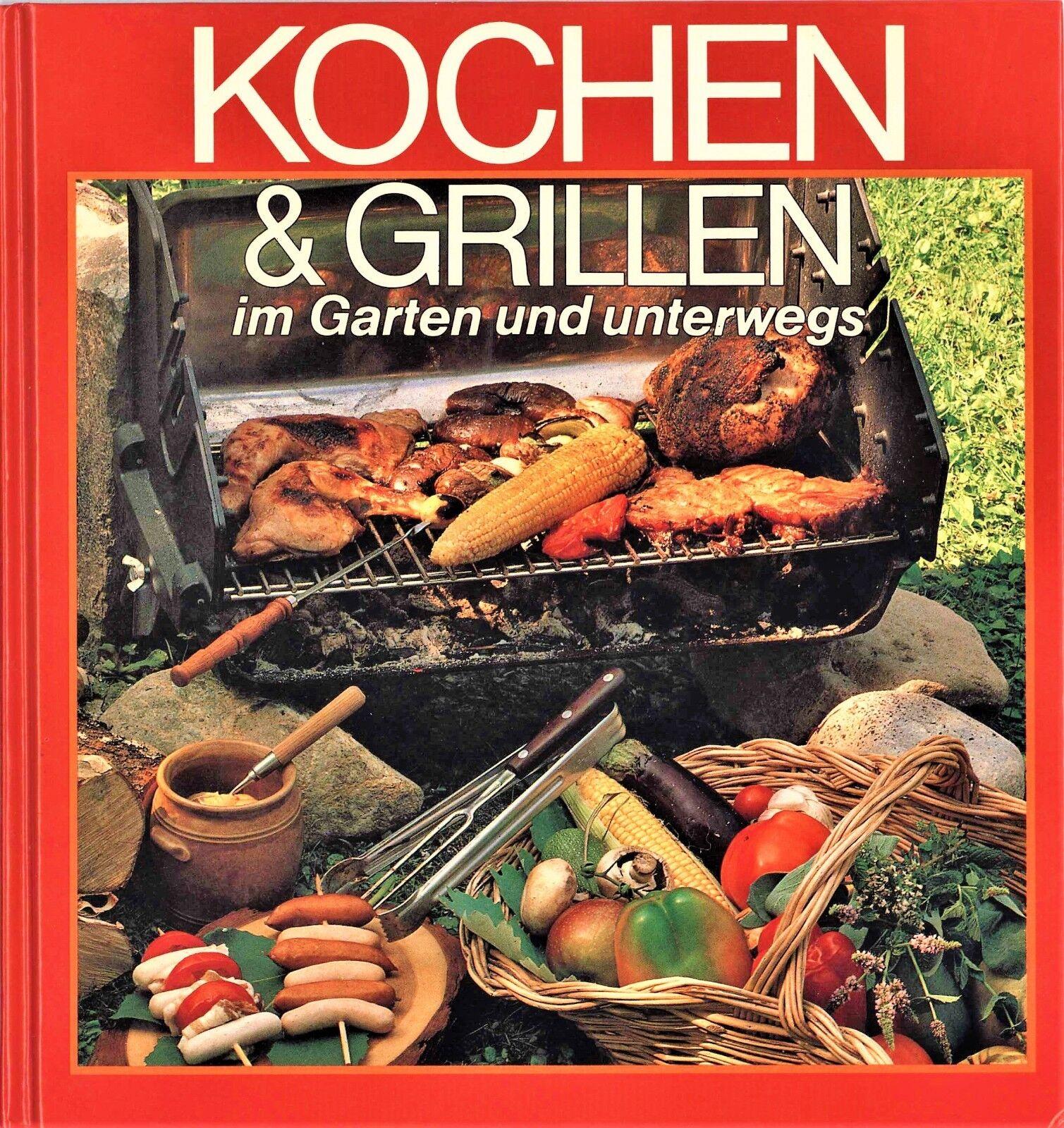 KOCHEN & GRILLEN IM GARTEN & UNTERWEGS Bilder, Rezepte, Ideen 110 Seiten
