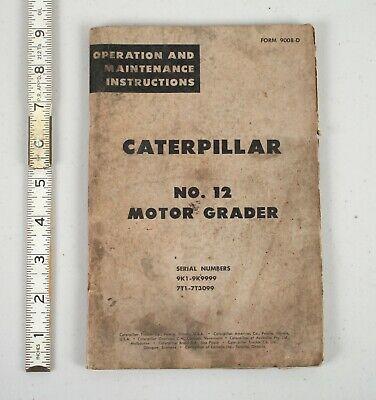 Vintage Caterpillar No. 12 Motor Grader Operation And Maintenance Manual