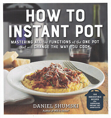 INSTANT POT RECIPE BOOK HOW TO INSTANT POT MASTER ALL THE FUNCTIONS, 100 RECIPES