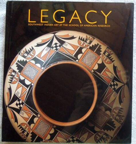 HARDCOVER Book LEGACY Southwest Indian Art at the School of American Research