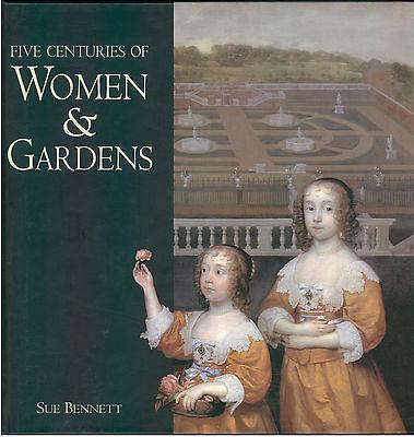 BENNETT SUE FIVE CENTURIES OF WOMEN & GARDENS NATIONAL PORTRAIT GALLERY 2001