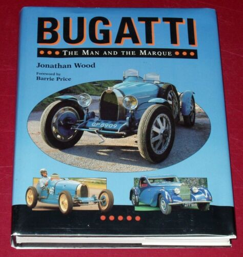 BUGATTI THE MAN AND THE MARQUE by Jonathan Wood - Hardbound 1st Edition with DJ