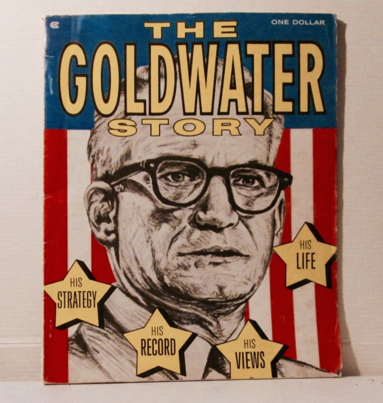 The Goldwater Story: His Strategy, His Record, His Views, His Life 1964 Campaign