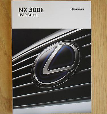 LEXUS NX 300h USER GUIDE HANDBOOK OWNERS MANUAL 2014-2015 BOOK