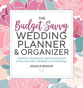 The Budget-Savvy Wedding Planner & Organizer by Jessica Bishop [Paperback] NEW