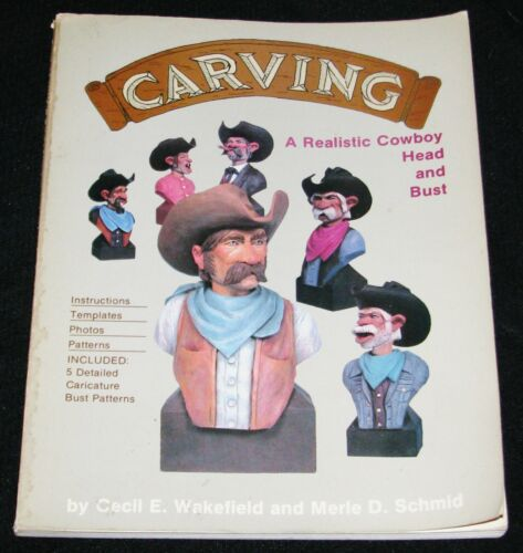 Carving a Realistic Cowboy Head n Bust: Instructions, Patterns~ SIGNED Schmid