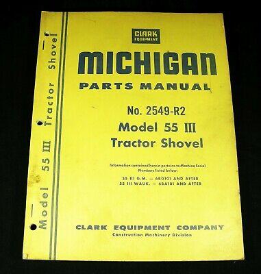 Clark Michigan Model 55 Iii Tractor Shovel Parts Manual Book Catalog Oem