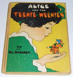 Wm Donahey ALICE AND THE TEENIE WEENIES - 1st ed