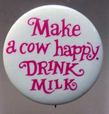 MAKE A COW HAPPY DRINK MILK 1960's hippie pinback button  *