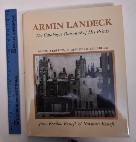 Armin LANDECK. The Catalogue Raisonne of His Prints; Second edition, Revised