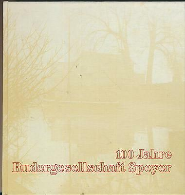 Rudergesellschaft Speyer: Festschrift 100 Jahre Rudergesellschaft Speyer (1983)