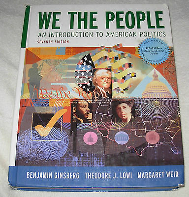 We The People : An Introduction to American Politics by Ginsberg Lowi Weir