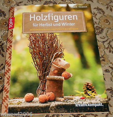 Holzfiguren für Herbst & Winter TOPP 2014 Holz Naturmaterial Basteln Bastelbuch
