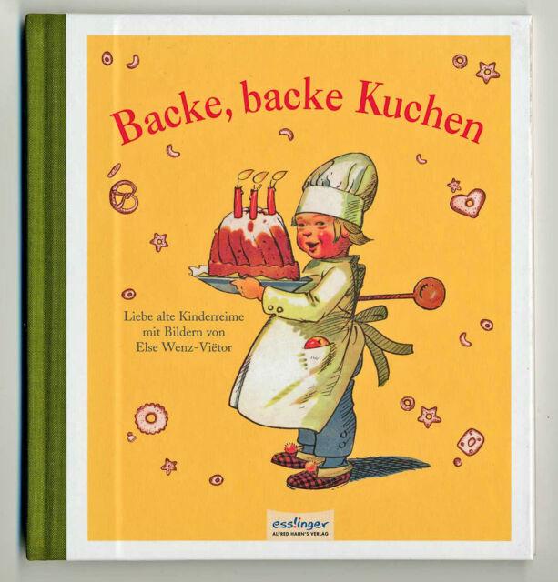 Backe, backe Kuchen. Liebe alte Kinderreime Bilder Else Wenz-Vietor Reprint 1934