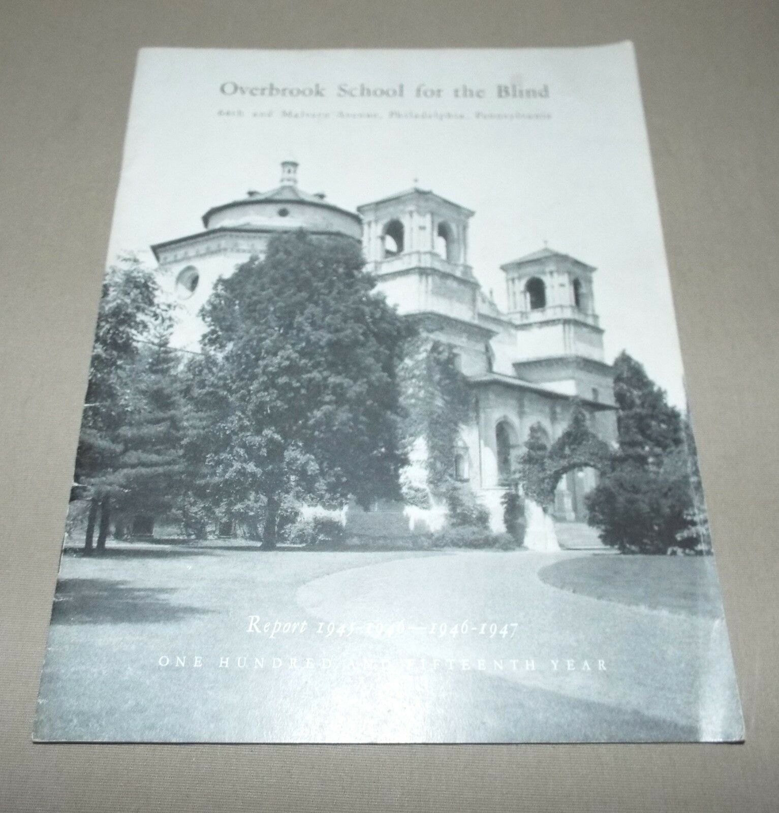 1947 REPORT OVERBROOK SCHOOL FOR THE BLIND PHILADELPHIA, PA