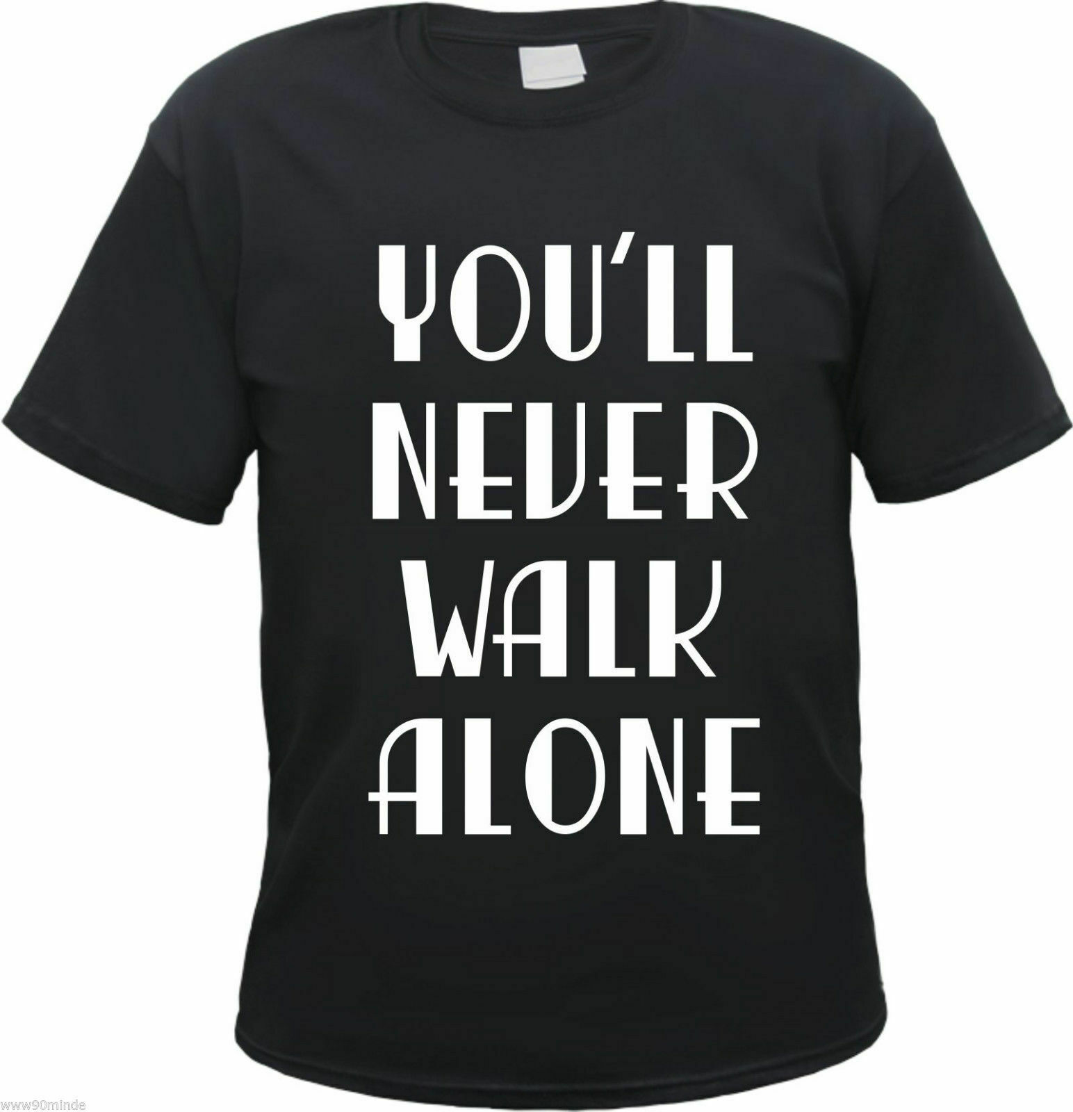 YOU'LL NEVER WALK ALONE Herren T-Shirt - Schwarz - S bis 3XL - ultras fans etc.