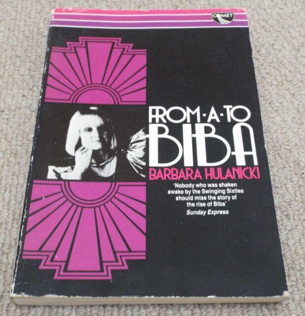 From A to Biba by Barbara Hulanicki 1984 Softback Book
