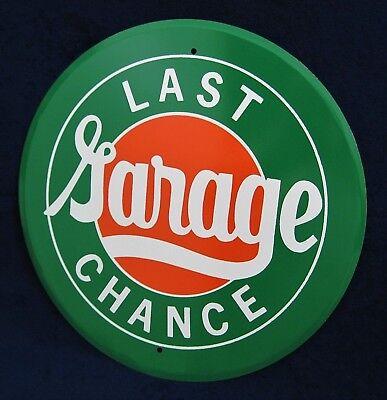 LAST CHANCE GARAGE - Round Metal Tin Sign - Man Cave Garage Shop Bar Pub - Last Chance Garage