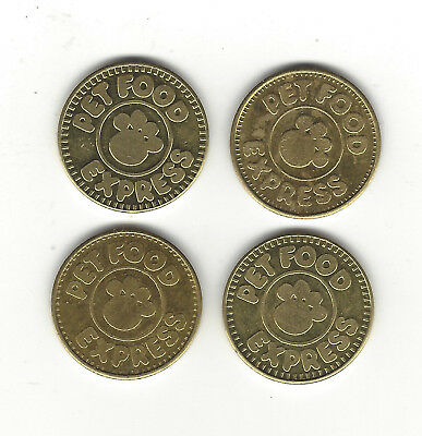 12. LOT OF 4 BRASSY TOKENS PET FOOD EXPRESS - BIG VALUE FOR PERSONAL PET WASH