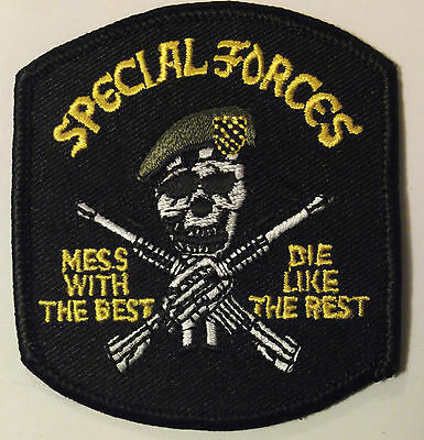 NEW - UNITED STATES SPECIAL FORCES PATCH - MESS WITH THE BEST  DIE LIKE THE
