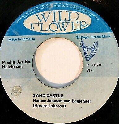 HORACE JOHNSON ~ Sand Castle ~ WILD FLOWER RARE ROOTS REGGAE 45 EX