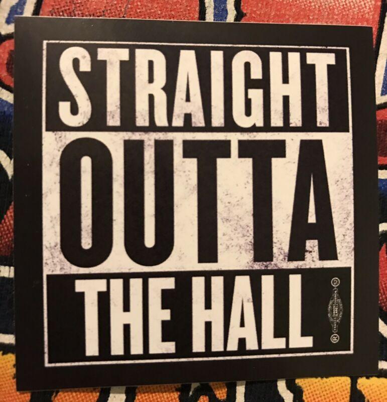 STRAIGHT OUTTA THE HALL union sticker