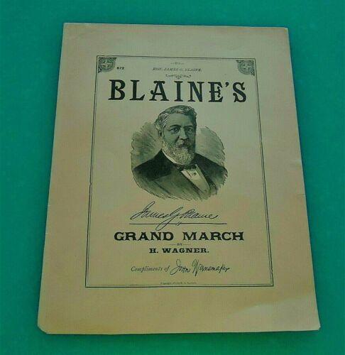 James Blaine 1884 GRAND MARCH Republican Candidate Campaign Sheet Music!