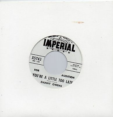 DANNY OWENS   YOU'RE A LITTLE TOO LATE / I THINK OF YOU   IMPERIAL  Re-Iss  R&B