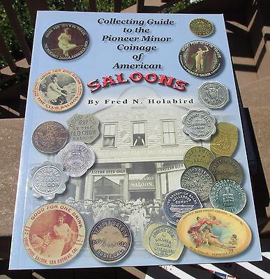 Collecting Guide to the Pioneer Minor Coinage of American Saloons Holabird token