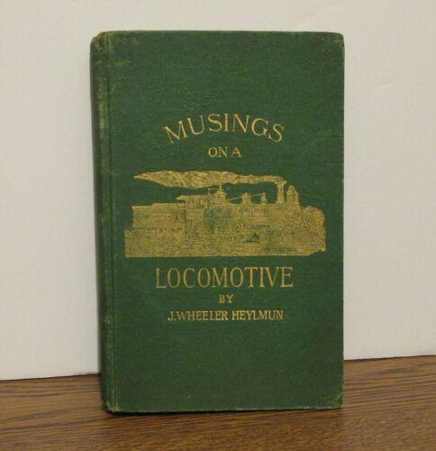 Musings On A Locomotive by J. Wheeler Heylmun