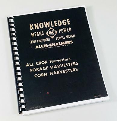 Allis Chalmers 60 100 All Crop Forage Corn Harvesters Service Repair Shop Manual