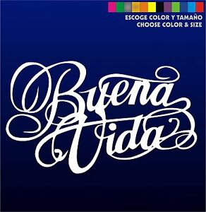 Buena-Vida-Sticker-Vinilo-Escoge-color-y-tamano-Pegatina-Coche-Pared