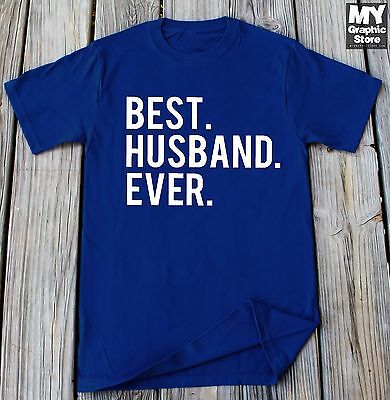 Husband T-shirt Best Husband Ever T-shirt Anniversary Gift For Husband Gift (Best Anniversary Gift Ever)