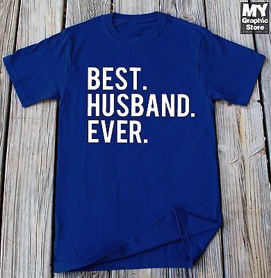 Husband T-shirt Best Husband Ever T-shirt Anniversary Gift For Husband Gift (Best Anniversary Gift Ever)