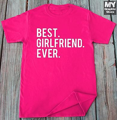 Best Girlfriend Ever T Shirt Valentines Day Tee Birthday Christmas Gift for (Best Valentines For Her)