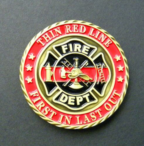 FIRE FIGHTER THIN RED LINE CHALLENGE COIN FIRST IN LAST OUT 1.75 INCHES